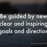 Be guided by new clear & inspiring goals and direction - Success beyond Sport